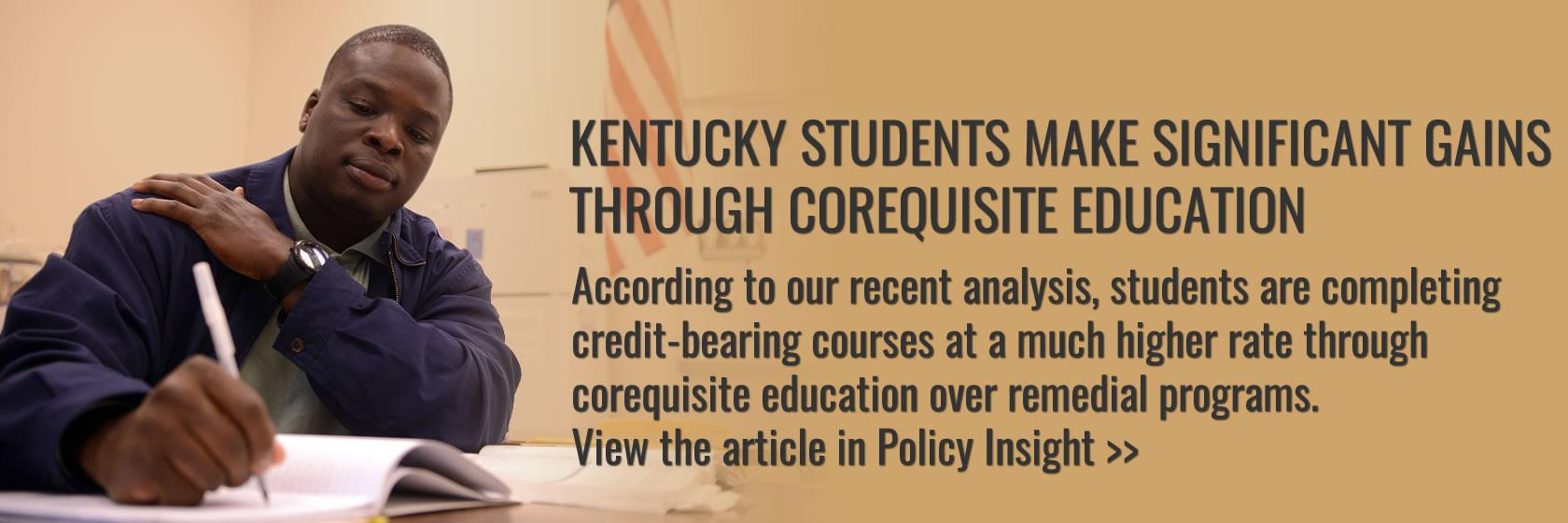 View Kentucky's student success gains through corequisite education programs at Kentucky's comprehensive universities and KCTCS.