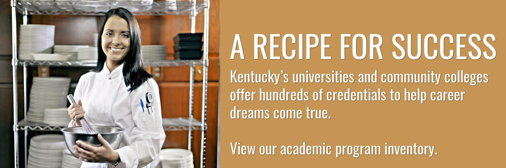 Learn what programs are available at Kentucky's colleges and universities.