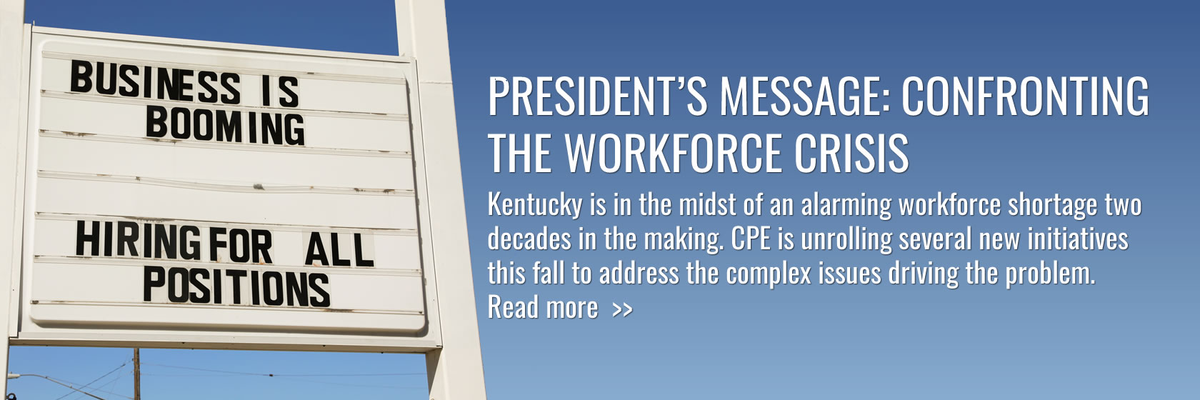 Kentucky is in the midst of an alarming workforce shortage two decades in the making. CPE is unrolling several new initiatives this fall to address the complex issues driving the problem.