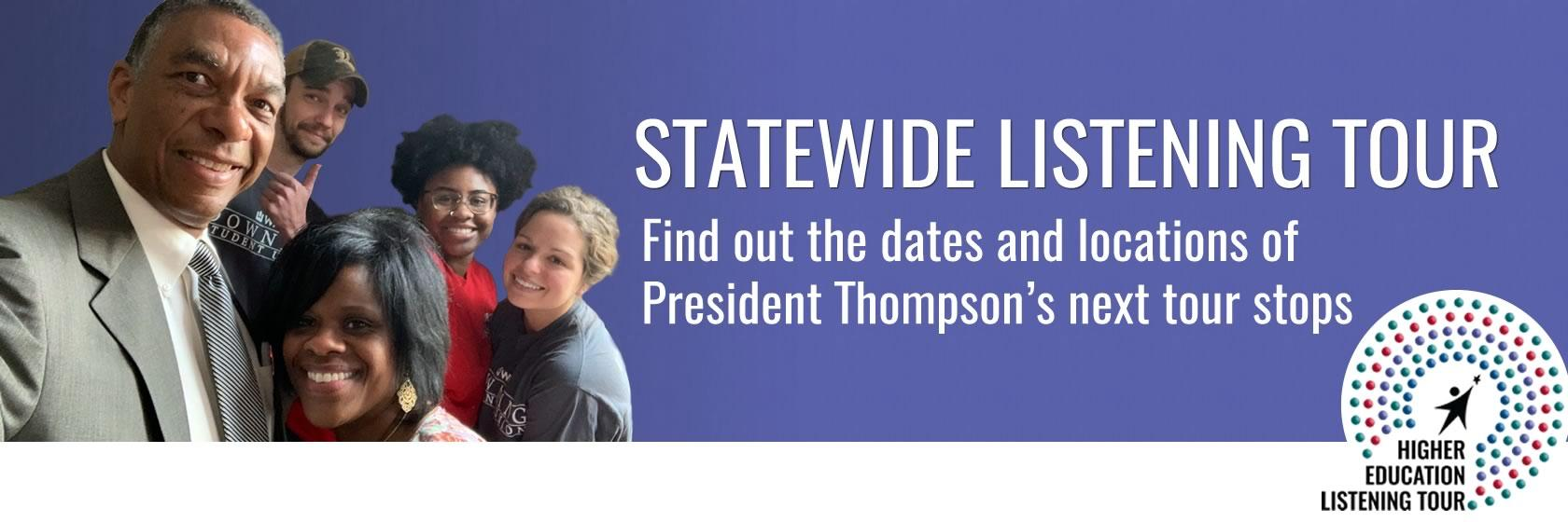 Find out President Thompson's next listening tour stops.