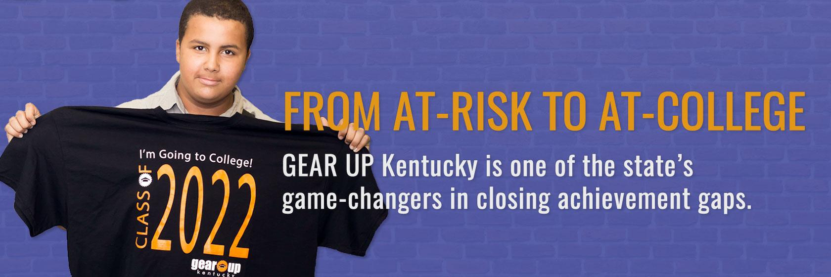 Kentucky GEAR UP program help students get the resources and mentoring they need to go to college.